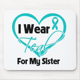 I Wear Teal Heart Ribbon For My Sister Mousepad
