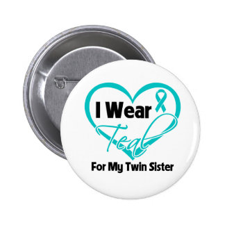 I Wear Teal Heart Ribbon For My Twin Sister Pinback Button
