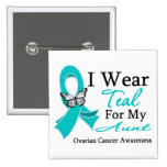 I Wear Teal Ribbon Aunt Ovarian Cancer Buttons
