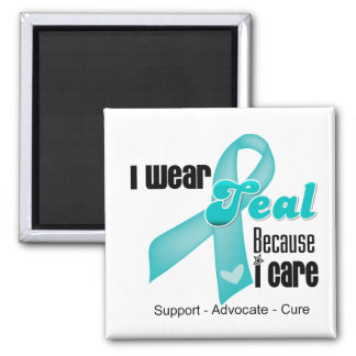 I Wear Teal Ribbon Because I Care Refrigerator Magnets