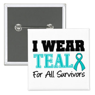I Wear Teal Ribbon For All Survivors Pinback Button
