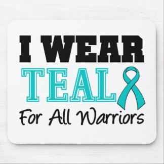 I Wear Teal Ribbon For ALL WARRIORS Mouse Pad