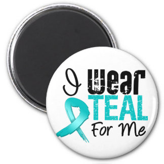 I Wear Teal Ribbon For Me 2 Inch Round Magnet