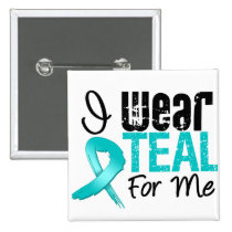 I Wear Teal Ribbon For Me 2 Inch Square Button