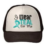 I Wear Teal Ribbon For Me Hat