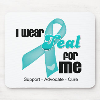 I Wear Teal Ribbon For Me Mouse Pad