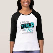 I Wear Teal Ribbon For Me - Ovarian Cancer T-Shirt