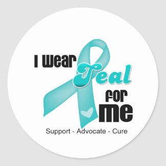 I Wear Teal Ribbon For Me Classic Round Sticker
