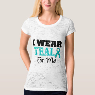 I Wear Teal Ribbon For Me T-shirt