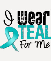 I Wear Teal Ribbon For Me Tee Shirt