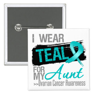 I Wear Teal Ribbon For My Aunt Ovarian Cancer Pinback Button