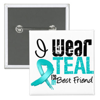 I Wear Teal Ribbon For My Best Friend 2 Inch Square Button