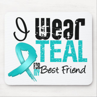 I Wear Teal Ribbon For My Best Friend Mouse Pad