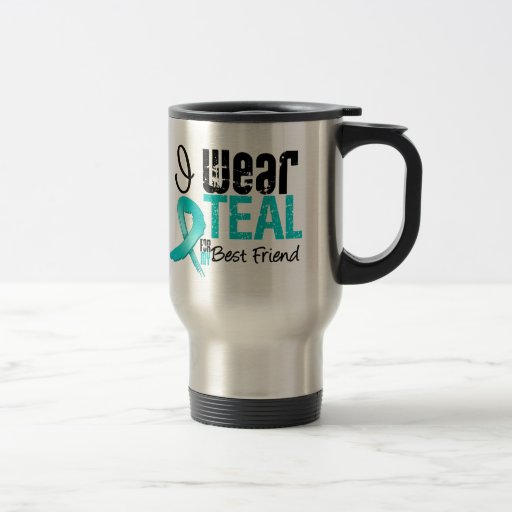 I Wear Teal Ribbon For My Best Friend 15 Oz Stainless Steel Travel Mug