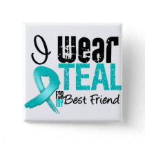 I Wear Teal Ribbon For My Best Friend Pinback Button