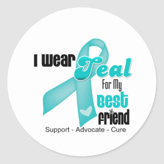 I Wear Teal Ribbon For My Best Friend Classic Round Sticker