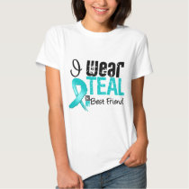 I Wear Teal Ribbon For My Best Friend Tees