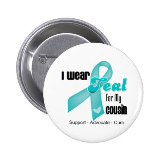 I Wear Teal Ribbon For My Cousin Pinback Button