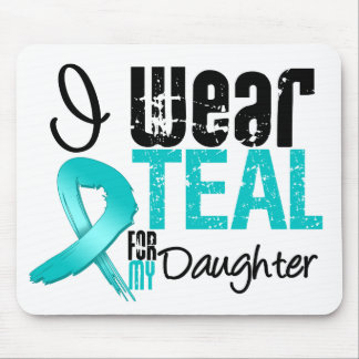 I Wear Teal Ribbon For My Daughter Mouse Pad