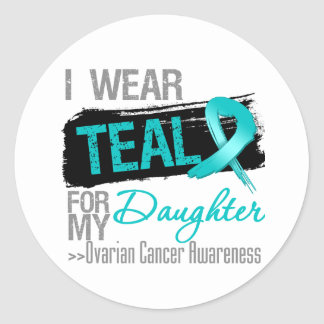 I Wear Teal Ribbon For My Daughter Ovarian Cancer Classic Round Sticker