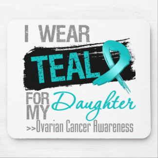 I Wear Teal Ribbon For My Daughter Ovarian Cancer Mouse Pad