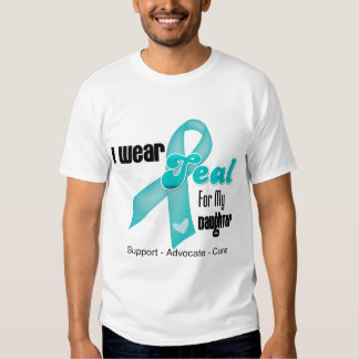 I Wear Teal Ribbon For My Daughter Tee Shirts