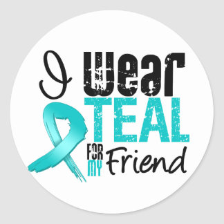 I Wear Teal Ribbon For My Friend Round Stickers