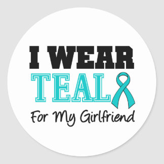 I Wear Teal Ribbon For My Girlfriend Classic Round Sticker