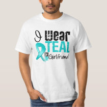 I Wear Teal Ribbon For My Girlfriend Tee Shirt