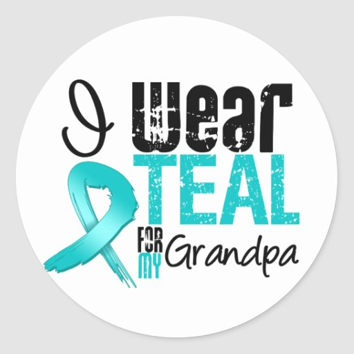 I Wear Teal Ribbon For My Grandpa Round Sticker