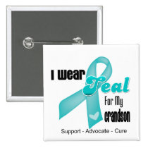I Wear Teal Ribbon For My Grandson Button