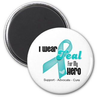 I Wear Teal Ribbon For My Hero Magnets