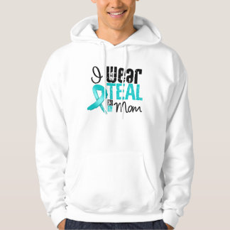 I Wear Teal Ribbon For My Mom Hoodie