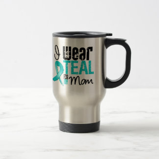 I Wear Teal Ribbon For My Mom 15 Oz Stainless Steel Travel Mug