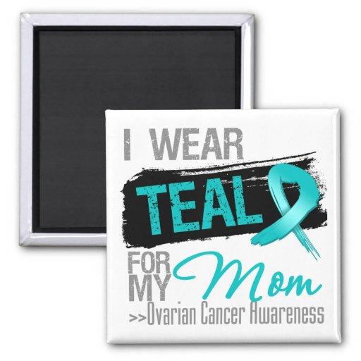 I Wear Teal Ribbon For My Mom Ovarian Cancer Fridge Magnets