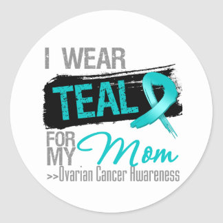 I Wear Teal Ribbon For My Mom Ovarian Cancer Round Sticker