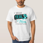 I Wear Teal Ribbon For My Mom Ovarian Cancer T Shirt