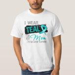 I Wear Teal Ribbon For My Mom Ovarian Cancer Tshirt