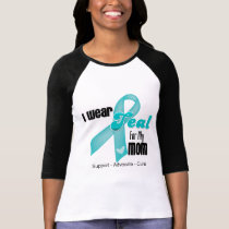 I Wear Teal Ribbon For My Mom Shirt