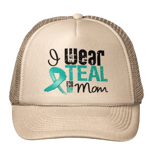 I Wear Teal Ribbon For My Mom Trucker Hat