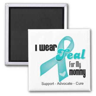 I Wear Teal Ribbon For My Mommy Fridge Magnet