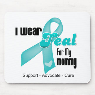 I Wear Teal Ribbon For My Mommy Mouse Pad
