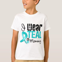 I Wear Teal Ribbon For My Mommy T-Shirt