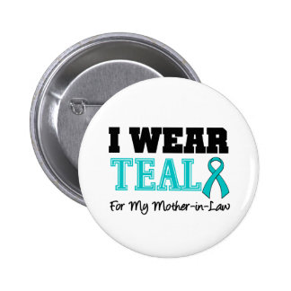 I Wear Teal Ribbon For My Mother-in-Law 2 Inch Round Button