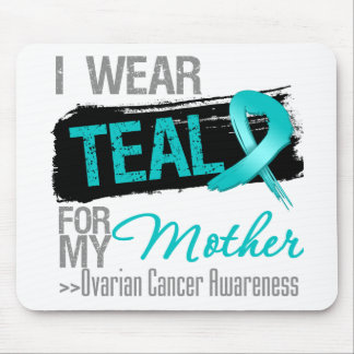 I Wear Teal Ribbon For My Mother Ovarian Cancer Mouse Pad