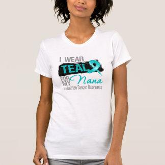 I Wear Teal Ribbon For My Nana Ovarian Cancer T Shirt
