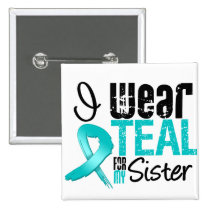 I Wear Teal Ribbon For My Sister 2 Inch Square Button