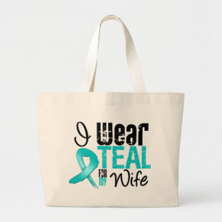 I Wear Teal Ribbon For My Wife Bags