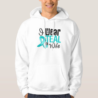 I Wear Teal Ribbon For My Wife Hoodie