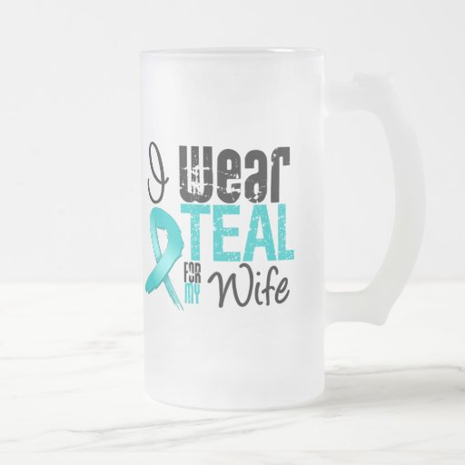 I Wear Teal Ribbon For My Wife 16 Oz Frosted Glass Beer Mug
